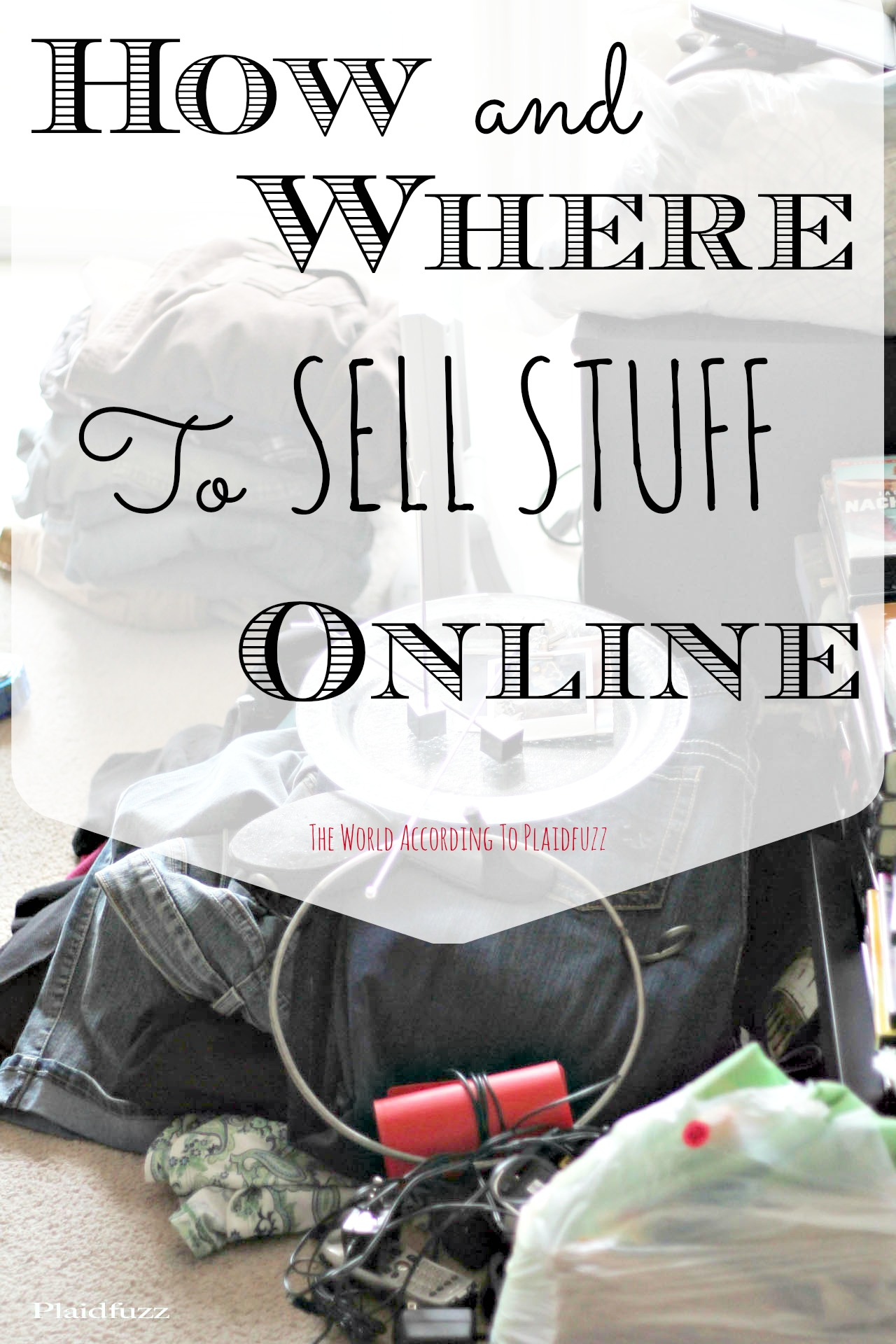How And Where To Sell Stuff Online