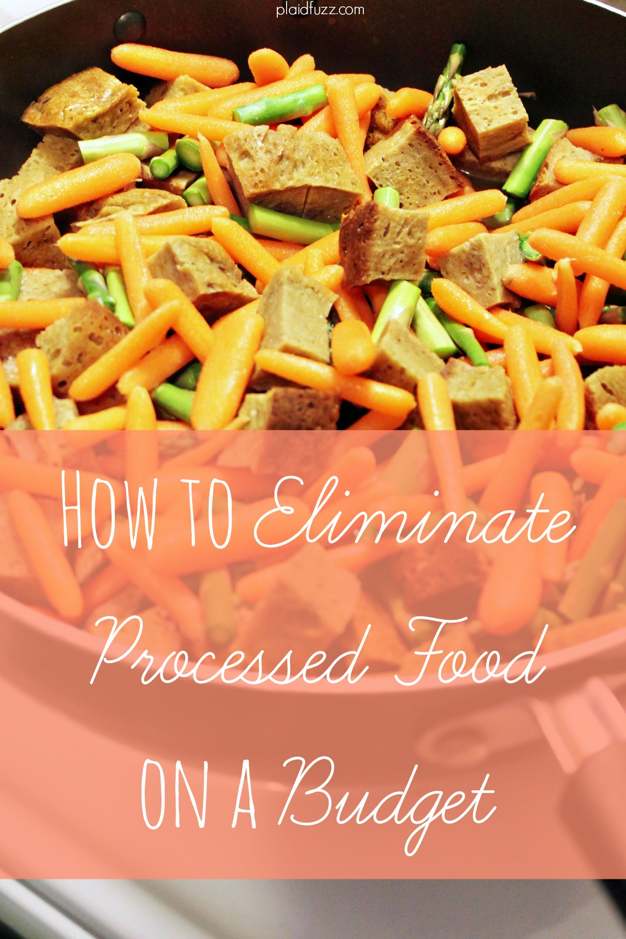 How To Eliminate Processed Food On A Budget