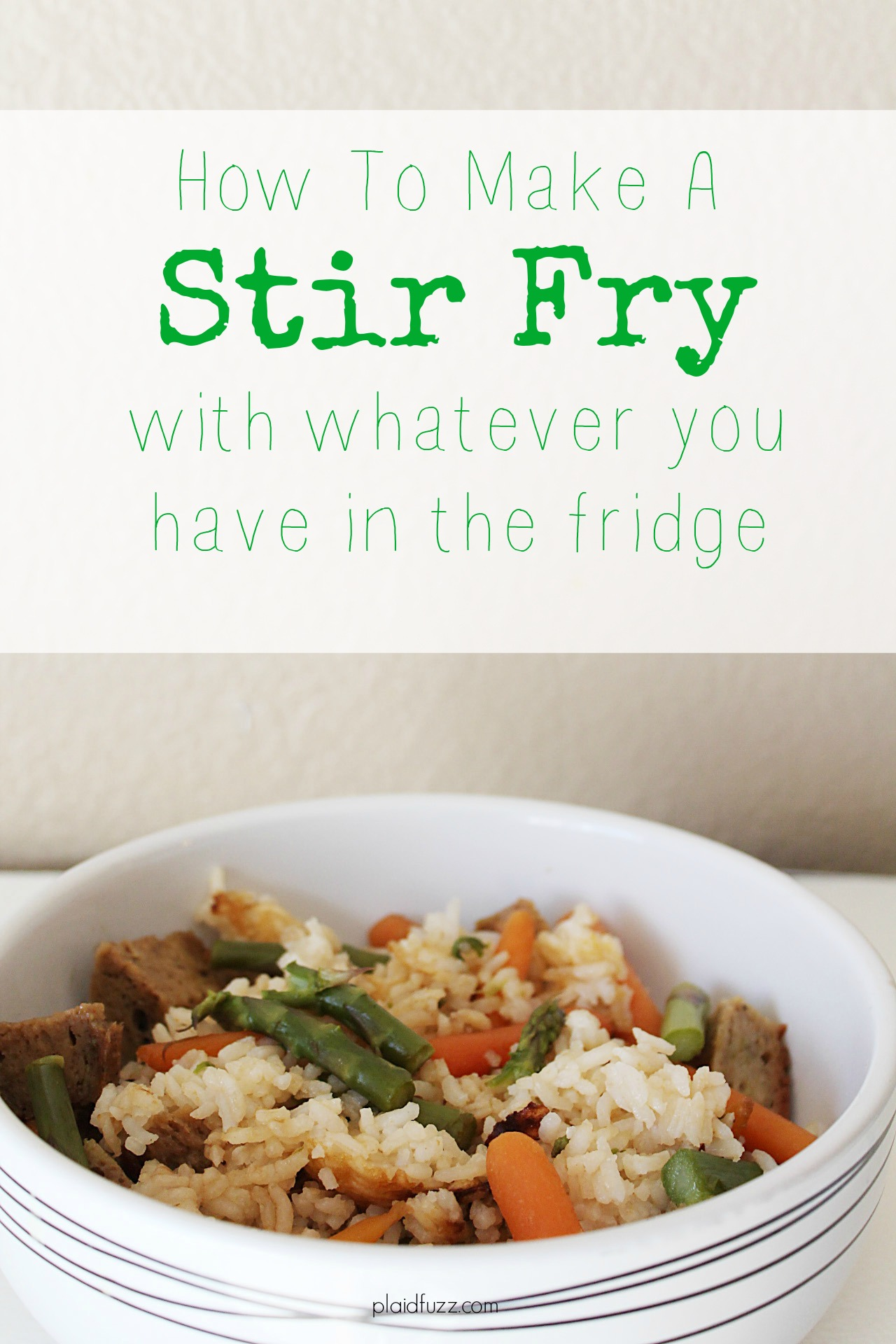 How To Make A Stir Fry With Whatever You Have In The Fridge