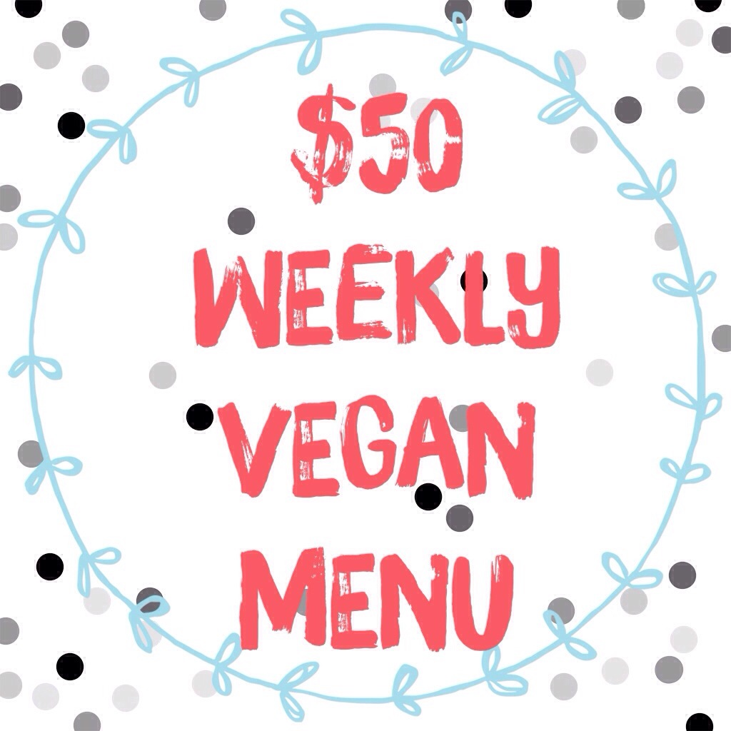 $50 Weekly Vegan Menu