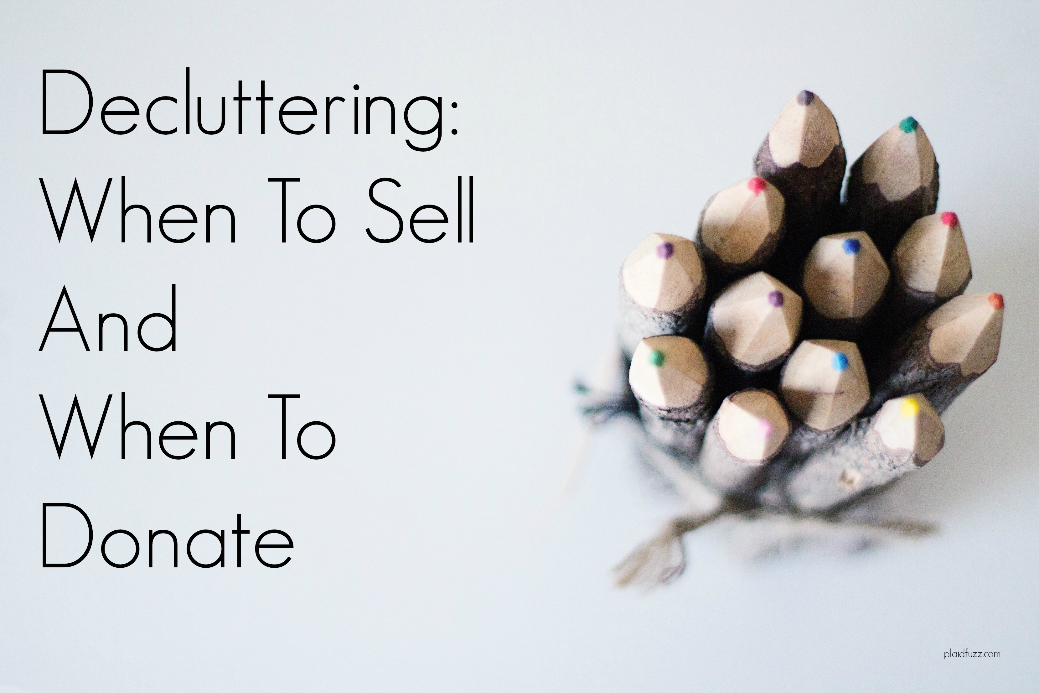 Decluttering: When To Sell and When to Donate