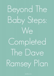 Beyond the Baby Steps: We Completed The Dave Ramsey Plan Part 2