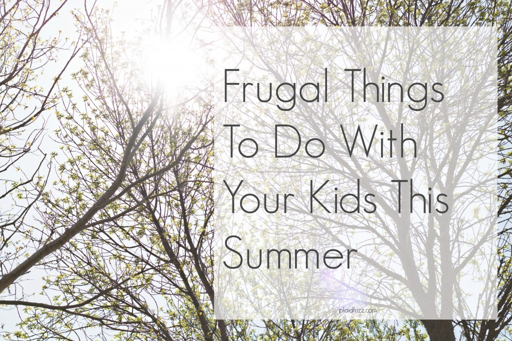 Frugal things to do with your kids this summer