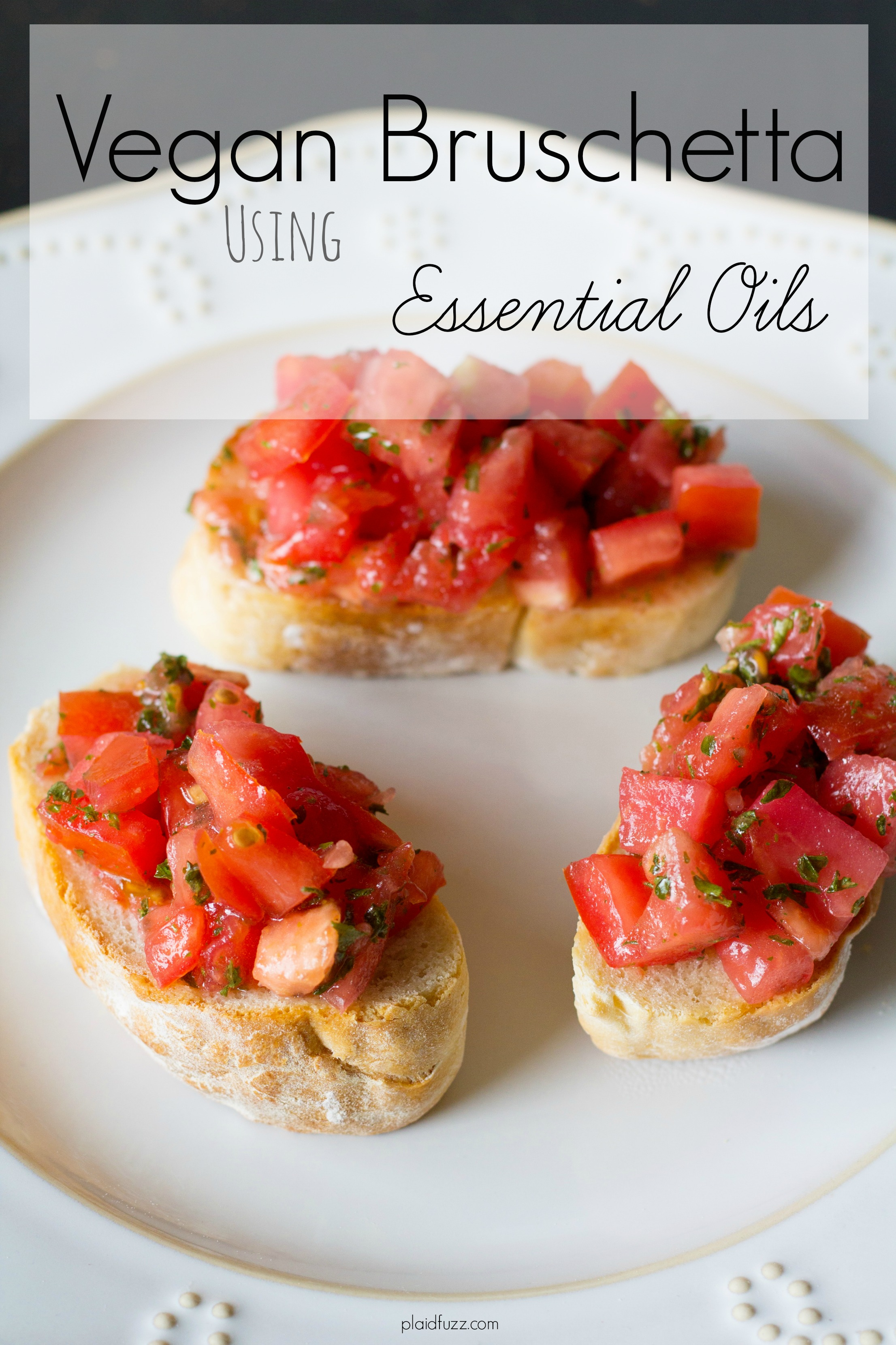 Vegan Bruschetta Recipe Using Essential Oils
