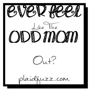 Ever Feel Like The Odd Mom Out?