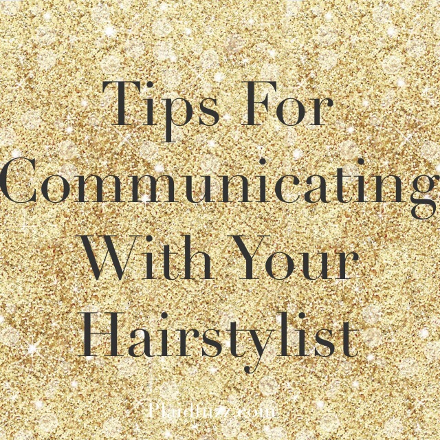 Tips For Communicating With Your Hair Stylist