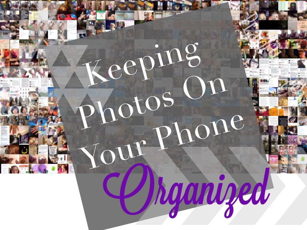 Keeping Photos On Your Phone Organized