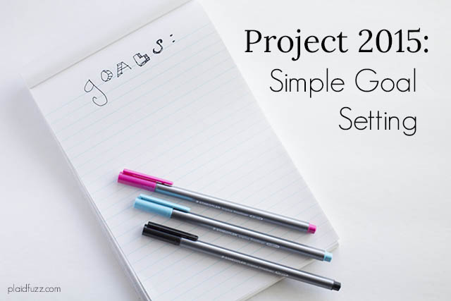 Project 2015: Simple Goal Setting