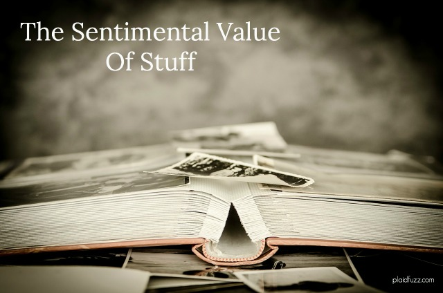 The Sentimental Value Of Stuff