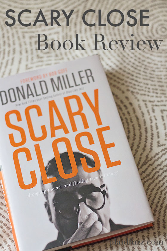 Scary Close by Donald Miller Book Review