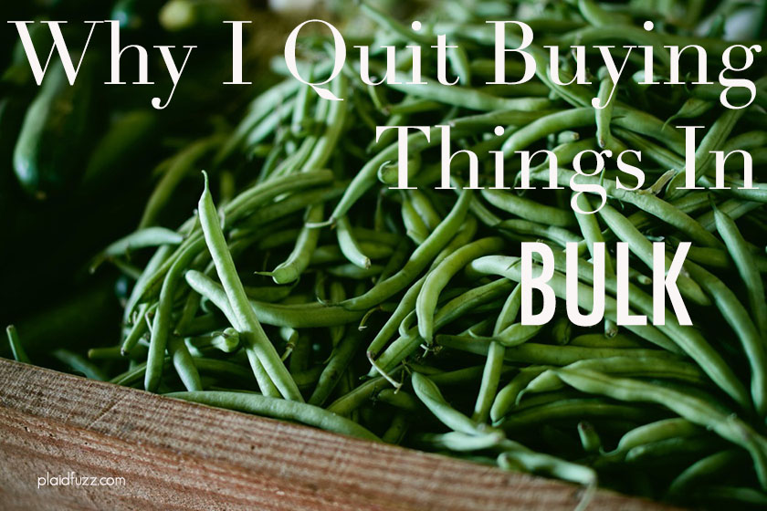 why i quit buying things in bulk