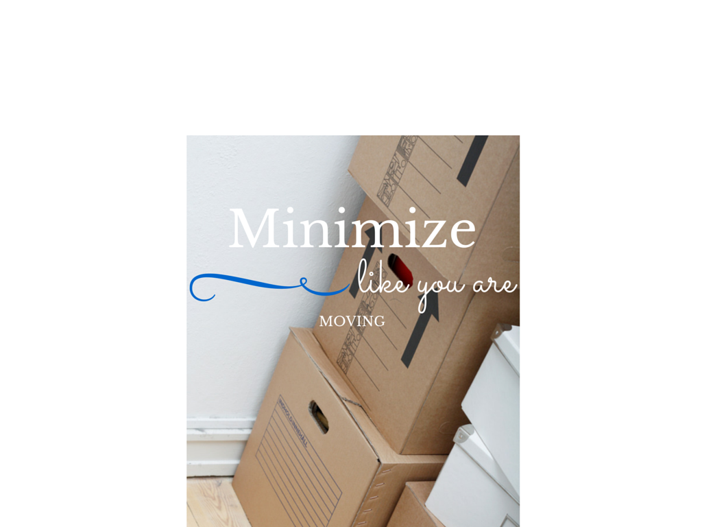 Minimize Like You Are Moving