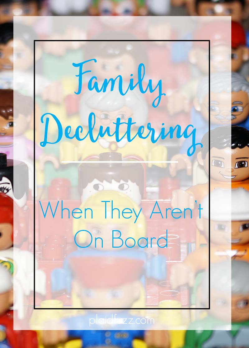 Family Decluttering When They Aren't On Board