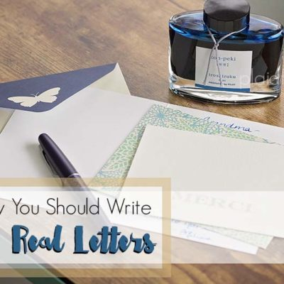 Why You Should Write Real Letters