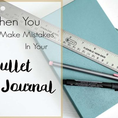 Bullet Journal: When You Make Mistakes