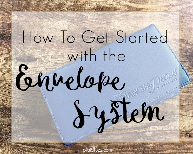 How To Get Started With The Envelope System