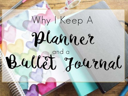 Why I Keep A Planner and Bullet Journal