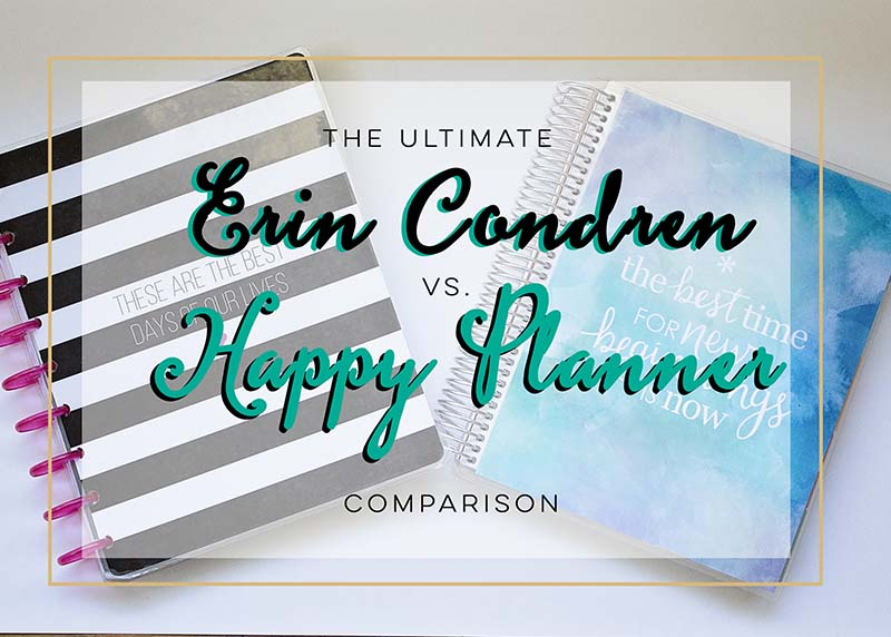 The Ultimate Erin Condren VS Happy Planner Comaprison