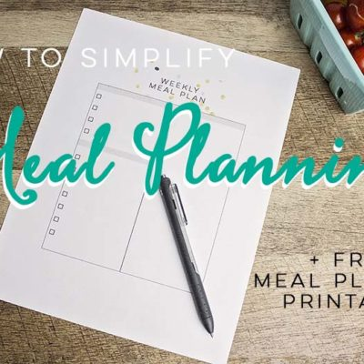 How To Simplify Meal Planning + Free Printable Meal Printable Meal Planner