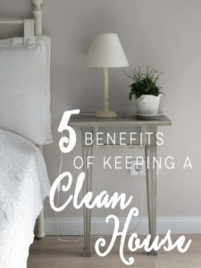 5 Benefits of Keeping a Clean House