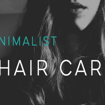 Minimalist Hair Care