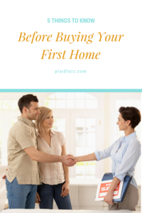 5 Things To Know Before Buying Your First Home