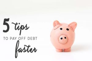 5 Tips To Pay Off Debt Faster