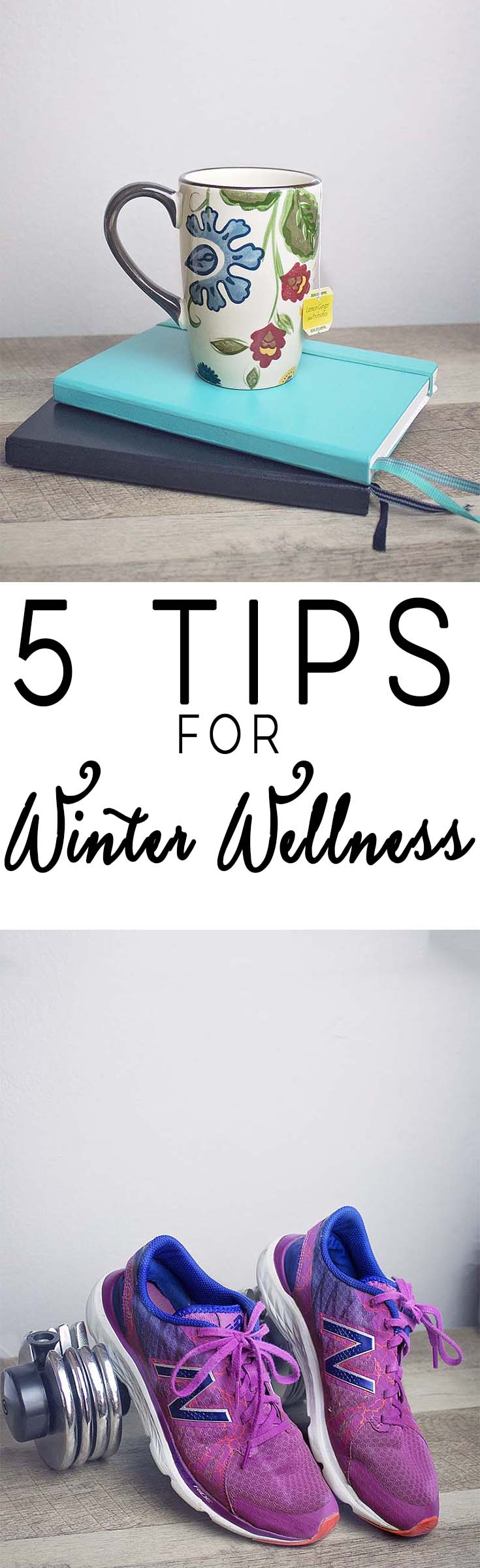 5 Tips For Winter Wellness