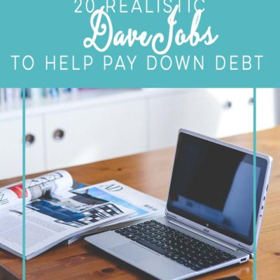 20 Realistic Dave Jobs To Pay Down Debt
