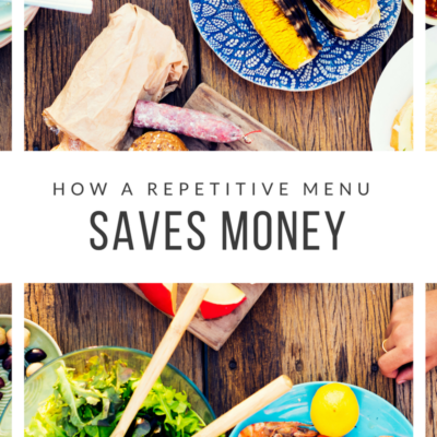 How A Repetitive Menu Saves Money