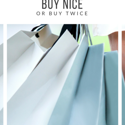 Buy Nice or Buy Twice