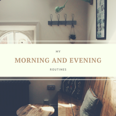 My Morning And Evening Routines