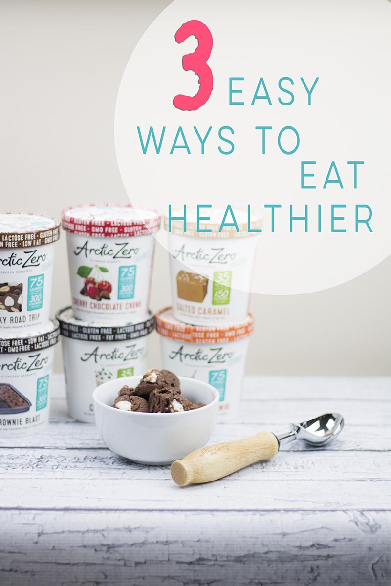 3 Easy Ways To Eat Healthier