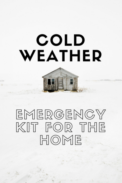 Cold Weather Emergency Kit For The Home
