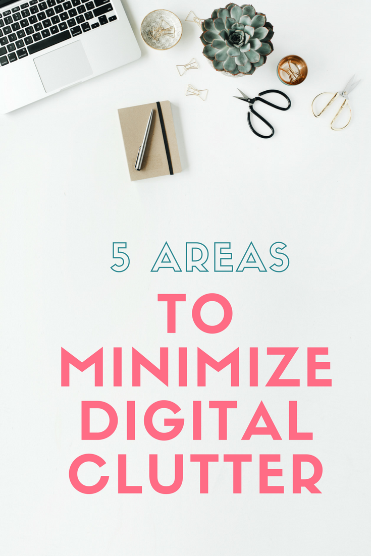 5 Areas To Minimize Digital Clutter