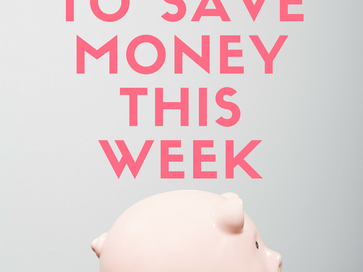 5 Things I Did To Save Money This Week