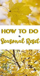 How To Do A Seasonal Reset