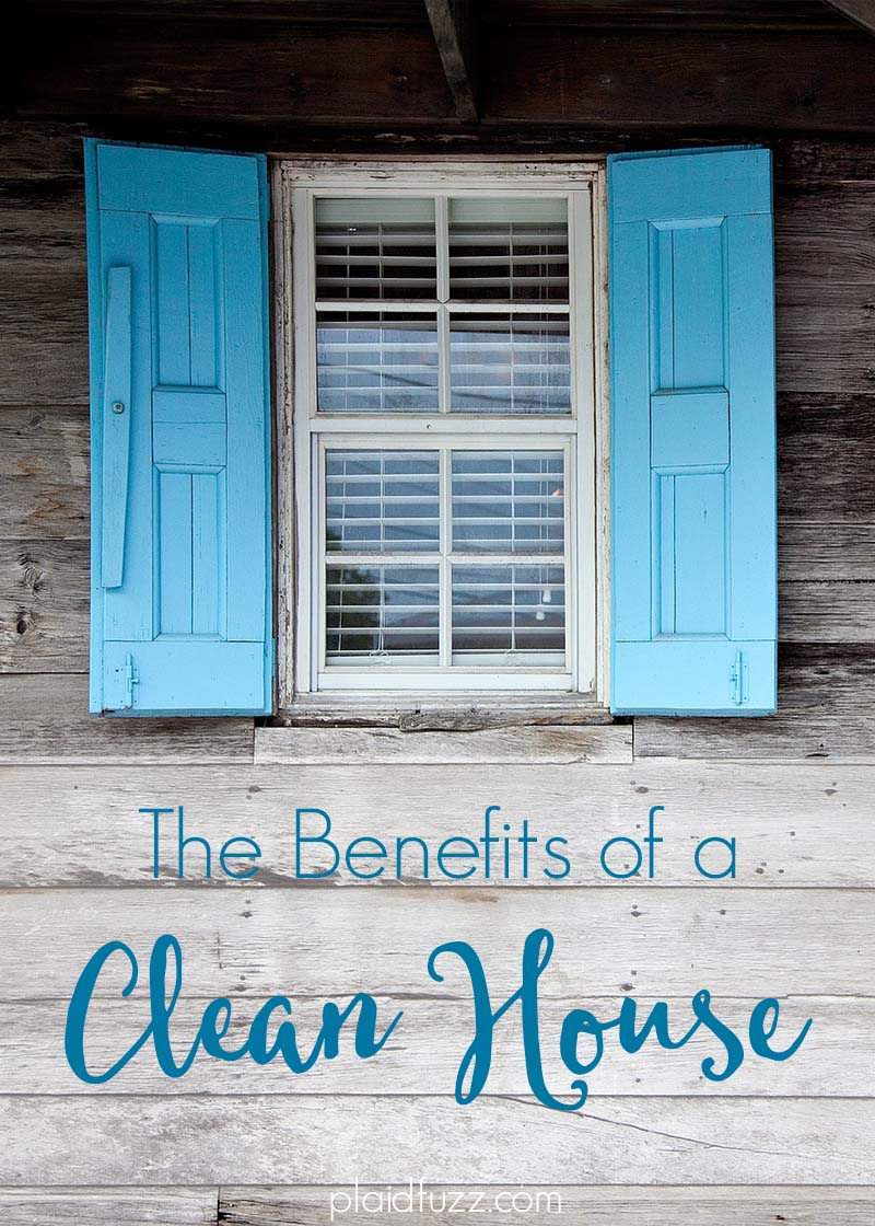 The Benefits Of A Clean House