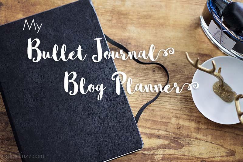 My Bullet Journal Blog Planner