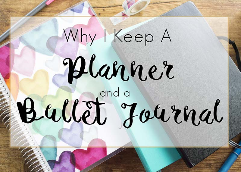 Why I Keep A Planner And A Bullet Journal