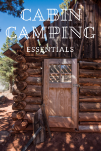 cabin camping essentials