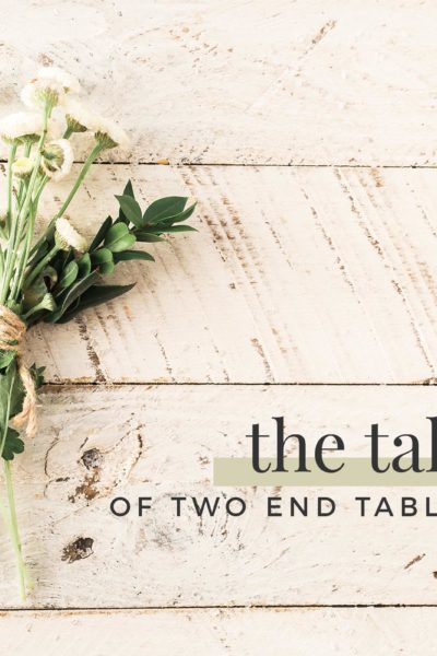 The Tale of Two End Tables