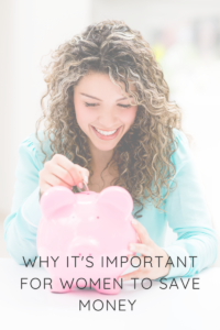 Why it's important for women to save money