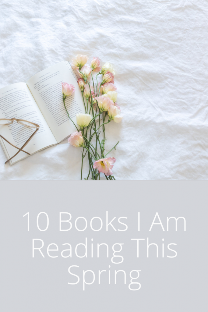 10 Books I Am Reading This Spring